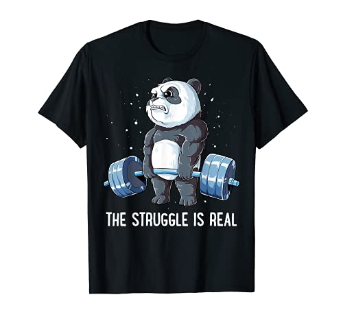 Panda The Struggle Is Real Weightlifting Fitness Gym Funny T-Shirt
