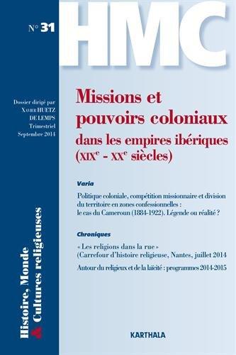 Histoire, monde et cultures religieuses. n-31. missions et pouvoirs coloniaux dans les empires iberi