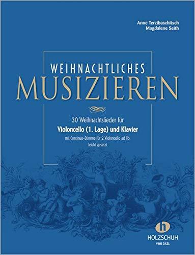 Weihnachtliches Musizieren: 30 Weihnachtslieder für Violoncello (1. Lage) und Klaver mit Continuo-Stimme für 2. Violoncello ad lib. leicht gesetzt: für Violoncello (1. Lage) und Klavier