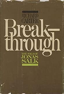 Breakthrough;: The saga of Jonas Salk