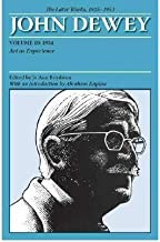 The Collected Works of John Dewey: 1934, Art as Experience v. 10: The Later Works, 1925-1953 (Collected Works of John Dewey) (Paperback) - Common