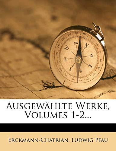 Erckmann-Chatrian: Ausgewählte Werke, Volumes 1-2...