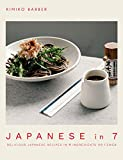 Japanese in 7: Delicious Japanese recipes in 7 ingredients or fewer