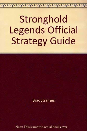Stronghold Legends Official Strategy Guide