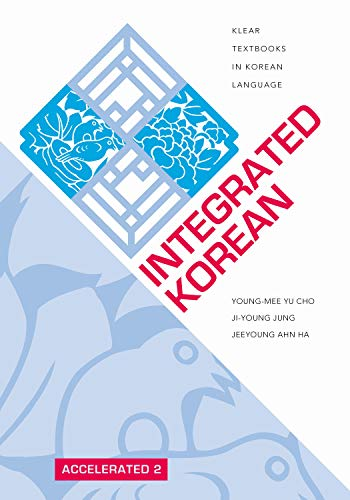 Compare Textbook Prices for Integrated Korean: Accelerated 2 KLEAR Textbooks in Korean Language, 32 Bilingual Edition ISBN 9780824882785 by Cho, Young-mee Yu,Jung, Ji-Young,Ha, Jeeyoung Ahn