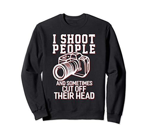 I Shoot People divertido regalo de los Fotógrafos Sudadera