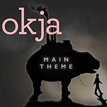 Okja (Main Theme / End Credits)