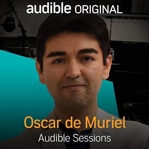 FREE: Audible Sessions with Oscar de Muriel Titelbild