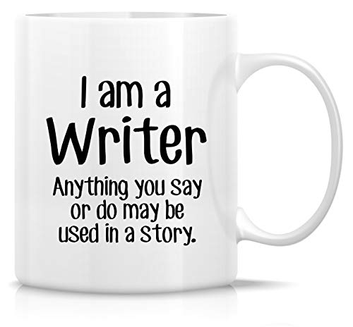 Retreez Funny Mug - I'm a Writer Anything May be Used in a Story 11 Oz Ceramic Coffee Mugs - Funny, Sarcasm, Sarcastic, Motivational, Inspirational birthday gifts for friends, coworkers, dad, mom