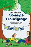Sonnige Traurigtage. Ein Kinderfachbuch für Kinder psychisch kranker Eltern