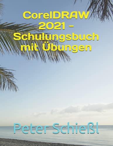 CorelDRAW 2021 - Schulungsbuch mit Übungen
