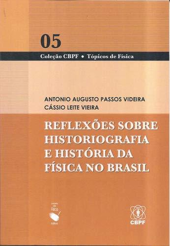Reflexões Sobre Historiografia e História da Física no Brasil