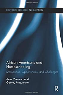 African Americans and Homeschooling (Routledge Research in Education)