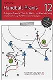 Handball Praxis 12 - In der D-Jugend von der Mann-