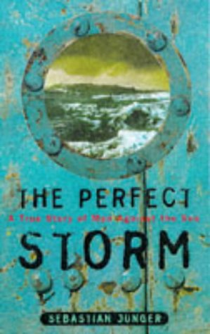 Download The Perfect Storm: A True Story of Man Against the Sea 1857027205