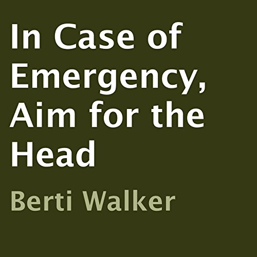 In Case of Emergency, Aim for the Head audiobook cover art