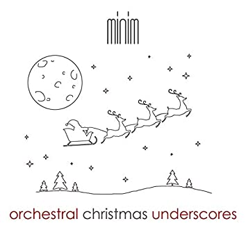 Orchestral Christmas Underscores