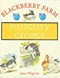 Naughty George (Blackberry Farm S.)