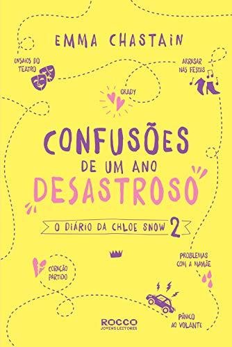 Confusões de um ano desastroso (O diário da Chloe Snow Livro 2)