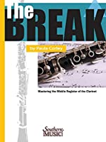 The Break: Mastering the Middle Register of the Clarinet