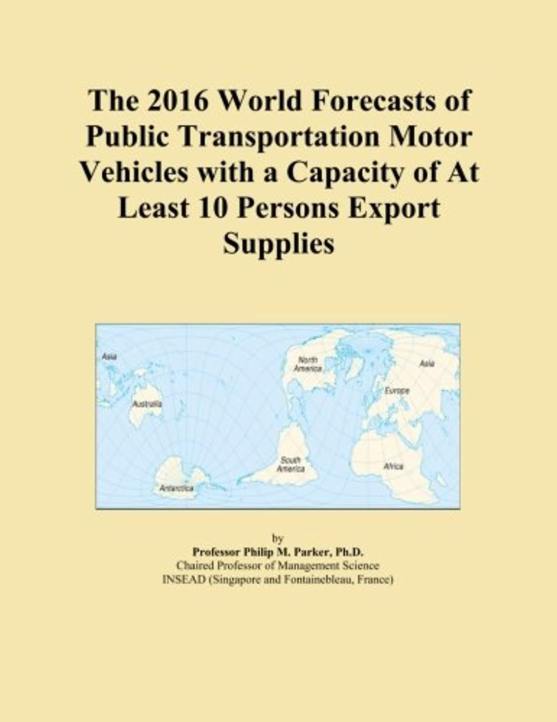 シェルター差し控える石灰岩The 2016 World Forecasts of Public Transportation Motor Vehicles with a Capacity of At Least 10 Persons Export Supplies
