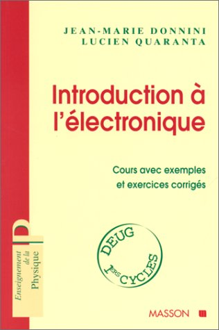 Introduction à l'électronique : Cours avec exemples et exercices corrigés, DEUG - 1ers cycles