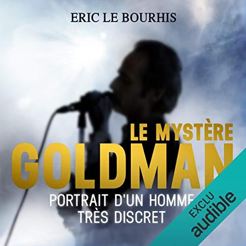 Couverture de Le mystère Goldman. Portrait d'un homme très discret