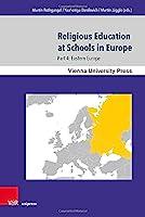 Religious Education at Schools in Europe: Eastern Europe (Wiener Forum Fur Theologie Und Religionswissenschaft)