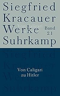Werke in neun Bänden: Von Caligari zu Hitler / Studien zu Massenmedien und Propaganda