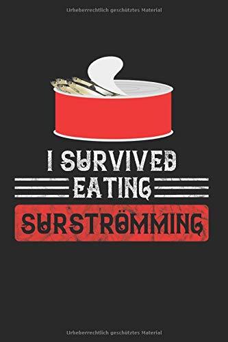 I Survived Eating Surströmming: Surströmming & Hering Notizbuch 6'x9' Surstromming Geschenk für...