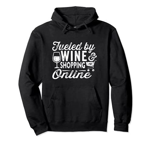 Alimenté par le vin et les achats en ligne Funny Wine Quote Sweat à Capuche