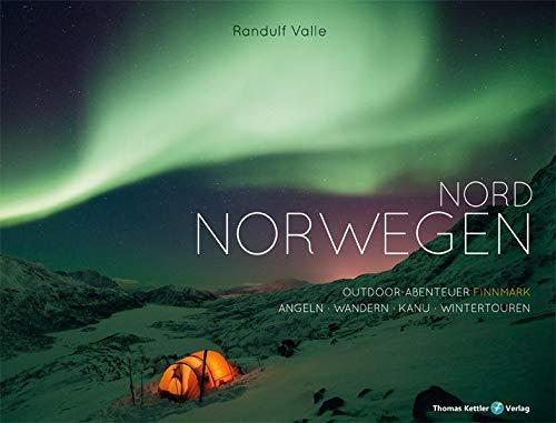 Nord Norwegen: Outdoor-Abenteuer Finnmark: Angeln · Wandern · Kanu · Wintertouren (Allgemeines Programm)