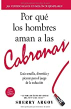 Por Qué Los Hombres Aman A Las Cabronas: Guía Sencilla, Divertida y Picante Para El Juego De La Seducción / Why Men Love Bitches - Spanish Edition