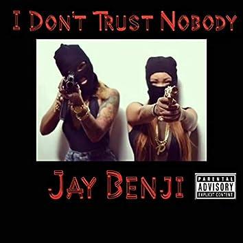 I Don't Trust No Body