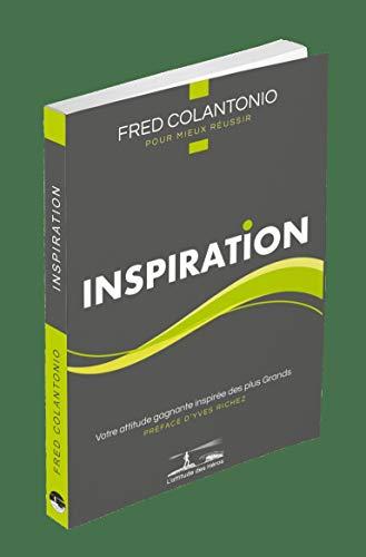 L'attitude des Héros : INSPIRATION - Votre attitude gagnante inspirée des plus...
