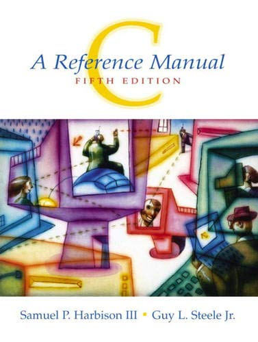 Compare Textbook Prices for C: A Reference Manual 5 Edition ISBN 9780130895929 by Harbison, Samuel,Steele Jr., Guy