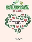 Un Livre de coloriage de la bible avec paroles du jésus: pour enfants 5-13 ans, 50 pages à colorier remplies d'histoires bibliques et de versets des ... ans, Meilleur idée de cadeau pour son enfant.