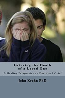 Grieving the Death of a Loved One: Finding God's comfort and healing for the grieving heart