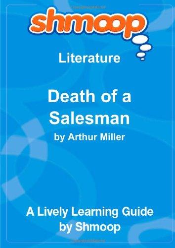 Death of a Salesman: Shmoop Literature Guide
