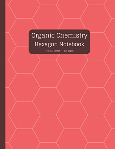 Organic Chemistry Hexagon Notebook: Hexagonal Graph Paper Notebook For Drawing Organic Chemistry and Biochemistry Carbon Bonding Structures | Chem Hex ... Book | 8.5' x 11', 120 Pages - Rose Red Cover