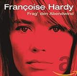 Frag' den Abendwind von Françoise Hardy