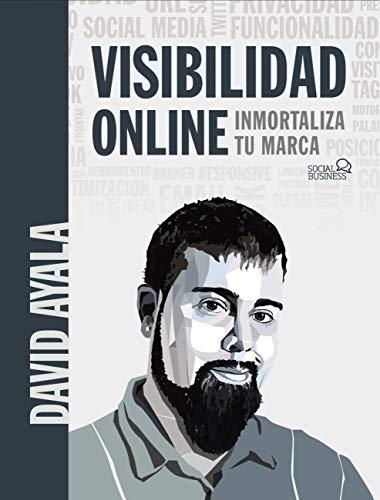 Visibilidad online: Inmortaliza tu marca (SOCIAL MEDIA)