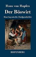 Der Boeswirt: Eine bayerische Dorfgeschichte