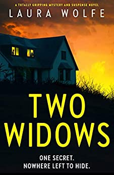 Two Widows: A totally gripping mystery and suspense novel by [Laura Wolfe]