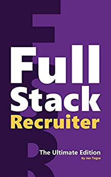 Full Stack Recruiter: The Ultimate Edition (English Edition) por [Jan Tegze]
