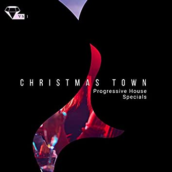 Christmas Town - Progressive House Specials