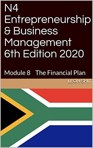 N4 Entrepreneurship & Business Management 6th Edition 2020: Module 8 The Financial Plan (English Edition)