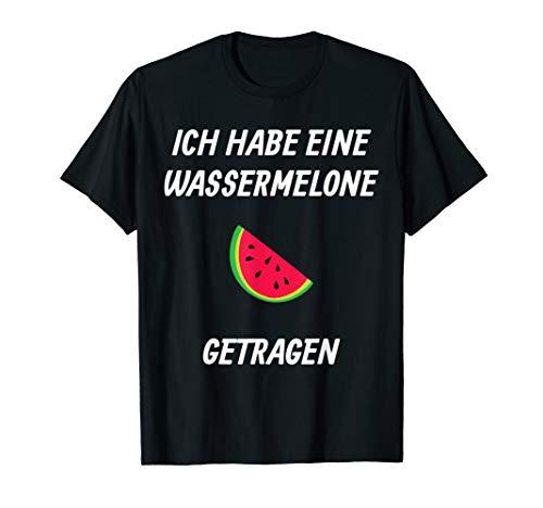 Ich Habe Eine Wassermelone Getragen - Lustige Geschenkidee T-Shirt