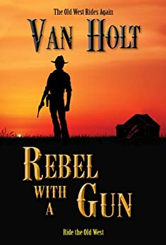 [Van Holt]のRebel With A Gun (English Edition)