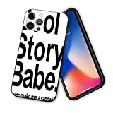 Funda compatible con iPhone 12 Series 2020, Cool Story Babe Now Go Make Me a...